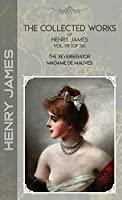 The Collected Works of Henry James, Vol. 08 (of 36): The Reverberator; Madame de Mauves (Bookland Classics)