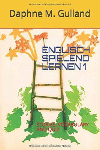 ENGLISCH SPIELEND LERNEN 1: STORIES, VOCABULARY AND QUIZ