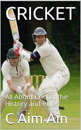 CRICKET: All About Cricket the History and Rules (English Edition)