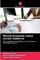 Mentoreamento numa escola moderna: Recomendações metodológicas e materiais para a formação de mentores