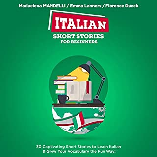 Italian Short Stories for Beginners: 30 Captivating Short Stories to Learn Italian & Grow Your Vocabulary the Fun Way! (Bilingual Italian Book 1) audiobook cover art