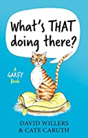 What's THAT doing there?: A Garfy Book