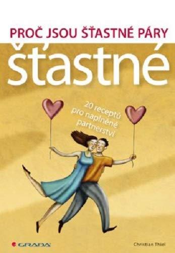 Proč jsou šťastné páry šťastné: 20 receptů pro naplněné partnerství (2012)