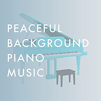 Peaceful Background Piano Music