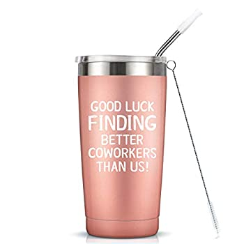Going Away Gift for Coworker Women Goodbye Farewell Leaving Cup for Colleague Boss Co-worker Friends - Good Luck Finding Better Coworkers Than Us Tumbler Cup Mug 20-Ounce