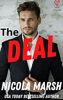 The Deal: a friends to lovers, fake relationship standalone romance (Laws of Attraction Book 1) by [Nicola Marsh, Nicola Marsh]
