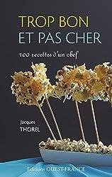 Recette tirée du livre Trop bon et pas cher - 100 recettes d'un chef