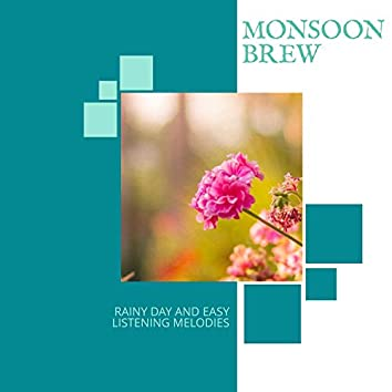 Monsoon Brew - Rainy Day And Easy Listening Melodies