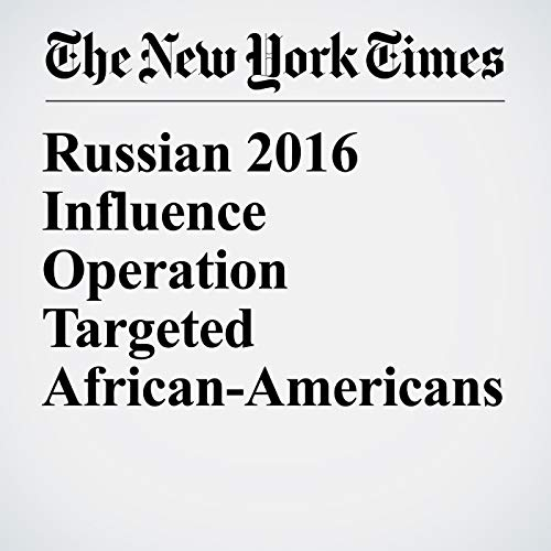 Russian 2016 Influence Operation Targeted African-Americans audiobook cover art