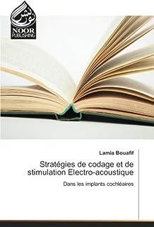 Stratégies de codage et de stimulation Electro-acoustique: Dans les implants cochléaires