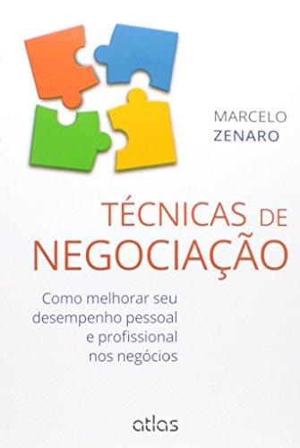 Técnicas De Negociação: Como Melhorar Seu Desempenho Pessoal E Profissional Nos Negócios