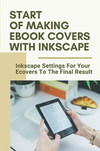Start Of Making Ebook Covers With Inkscape: Inkscape Settings For Your Ecovers To The Final Result: Inkscape Settings