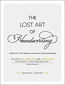The Lost Art of Handwriting  Rediscover the Beauty and Power of Penmanship