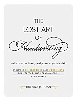 The Lost Art of Handwriting: Rediscover the Beauty and Power of Penmanship by [Brenna Jordan]