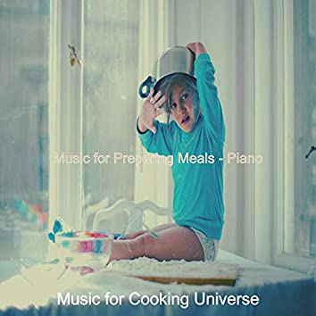 Music for Preparing Meals - Piano
