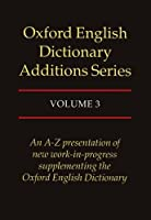 Oxford English Dictionary: Additions Series (OXFORD ENGLISH DICTIONARY ADDITIONS)