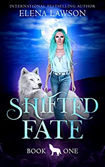 Shifted Fate (The Wolves of Forest Grove Book 1) by [Elena Lawson]