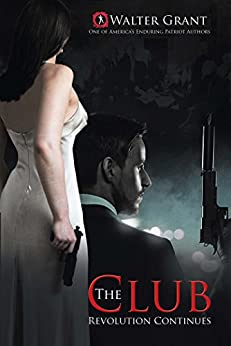 The Club: The Revolution Continues by [Walter Grant]