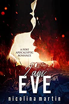 I Am Eve: A Post Apocalyptic Warlord Romance by [Nicolina Martin]