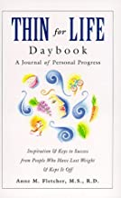 Thin for Life Daybook: A Journal of Personal Progress-Inspiration & Keys to Success from People Who Have Lost Weight & Kep...