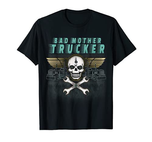 BAD MOTHER TRUCKER Truck Driver Funny Trucking Shirt