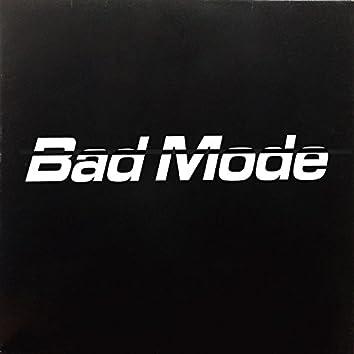 Bad Mode