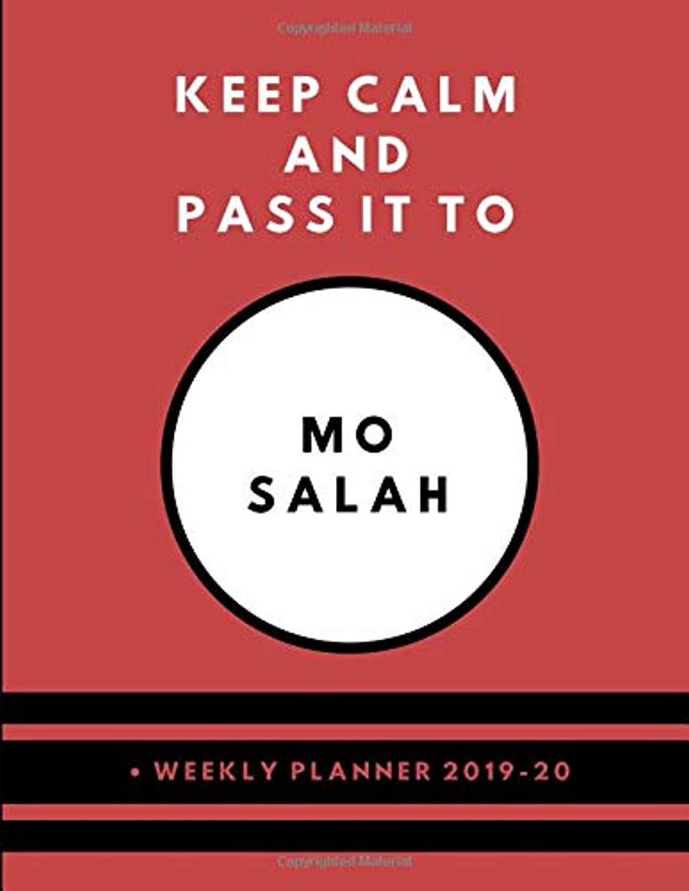 彼らの無数の万一に備えてKeep Calm And Pass It To Mo Salah  Weekly Planner 2019/20