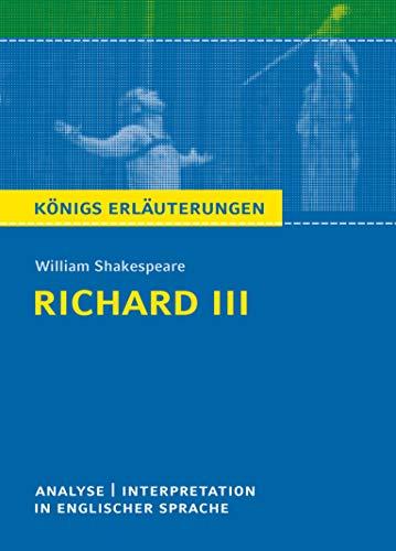 Richard III: Textanalyse und Interpretation mit ausführlicher Inhaltsangabe und Abituraufgaben mit Lösungen
