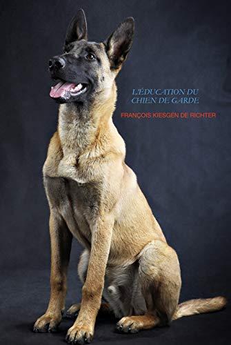 Amazon Co Jp L Education Du Chien De Garde Les Chiens T 2 French Edition ɛ»åæ›¸ç± Francois Kiesgen De Richter Kindleストア
