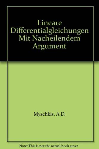 Lineare Differentialgleichungen mit nacheilendem Argument (Hochschulbücher für Mathematik, Band 17)