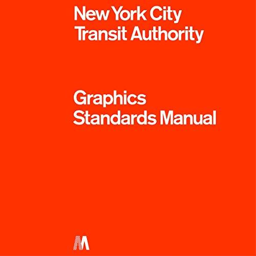 Graphics Standard Manual: New York City Transit Authority