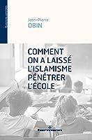Comment on a laissé l'islamisme pénétrer l'école