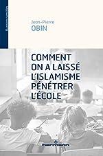 Comment on a laissé l'islamisme pénétrer l'école de Jean-Pierre Obin
