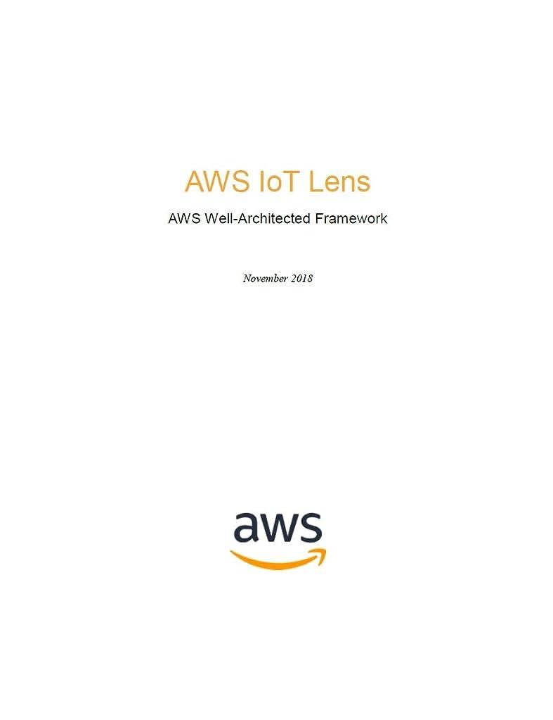 すみませんネスト寸前IoT Lens: AWS Well-Architected Framework (AWS Whitepaper) (English Edition)