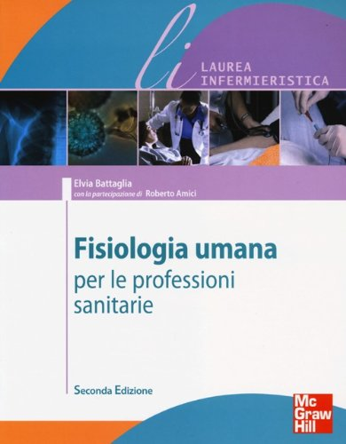 Fisiologia umana per le professioni sanitarie. Ediz. illustrata by Elvia Battaglia