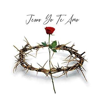 Jesus Yo Te Amo