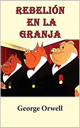 Rebelión en la granja eBook: Orwell, George, Carnevale, Alfredo: Amazon.es: Tienda Kindle