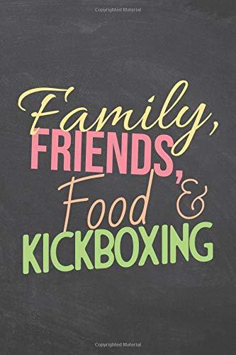 Family, Friends, Food & Kickboxing:...