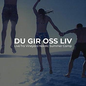 Du gir oss liv (Live fra Vineyard Nordic Camp)