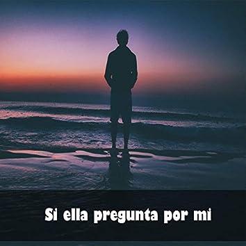 Si Ella Pregunta Por Mi (feat. Solitary Man)