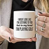 Promini I Might Look Like I'm Listening, I'm Playing Golf | Divertente regalo, tazze da caffè, idee regalo per gli amanti del golf, golfista, amante della caffeina, 425 ml