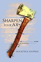 Sharpen Your Ax: The Intercessor's Guide to Avoiding Burnout