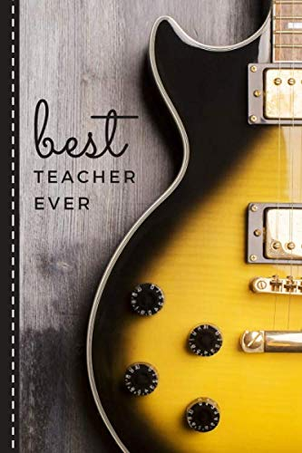 Best Teacher Ever: Yellow Electric Guitar Cover Design / Teacher Gift Guitar / Small 6x9 Lined Journal Notebook To Write In / Perfect for Teacher Appreciation Day / Cute Card Alternative