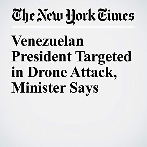 Venezuelan President Targeted in Drone Attack, Minister Says copertina