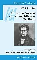 F. W. J. Schelling: Uber Das Wesen Der Menschlichen Freiheit (ACTA Humaniora) (German Edition) by Friedrich Wilhelm Joseph Schelling(1995-12-01)
