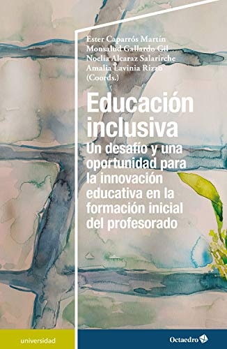 Educación inclusiva: Un desafío y una oportunidad para la innovación educativa en la formación inicial del profesorado (Universidad)