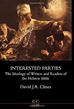 Interested Parties: The Ideology of Writers and Readers of the Hebrew Bible