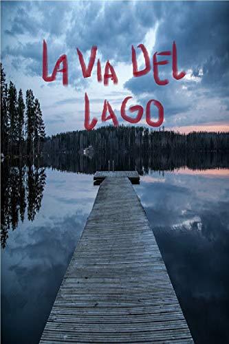 La Vía del Lago de Diana S. Martinez