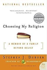 Choosing My Religion: A Memoir of a Family Beyond Belief Paperback