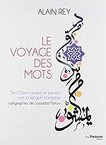 Le voyage des mots - De l'Orient arabe et persan vers la langue française de Lassaâd Métoui
